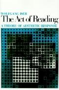 Act of Reading A Theory of Aesthetic Response