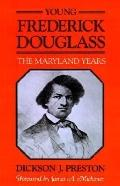 Young Frederick Douglass The Maryland Years