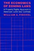 Economics of Zoning Laws A Property Rights Approach to American Land Use Controls