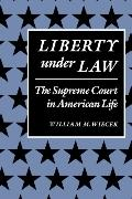 Liberty Under Law The Supreme Court in American Life