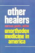 Other Healers Unorthodox Medicine in America