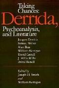Taking Chances Derrida, Psychoanalysis, and Literature