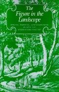 Figure in the Landscape Poetry, Painting, and Gardening During the Eighteenth Century