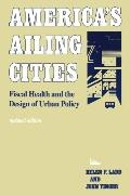 America's Ailing Cities Fiscal Health and the Design of Urban Policy