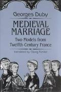 Medieval Marriage Two Models from Twelfth-Century France