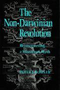 Non-Darwinian Revolution Reinterpreting a Historical Myth