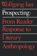 Prospecting From Reader Response to Literary Anthropology