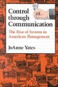 Control Through Communication The Rise of System in American Management