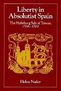 Liberty in Absolutist Spain The Habsburg Sale of Towns, 1516-1700