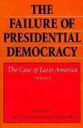 Failure of Presidential Democracy: The Case of Latin America, Vol. 2