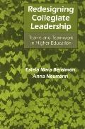 Redesigning Collegiate Leadership Teams and Teamwork in Higher Education