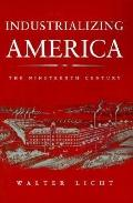 Industrializing America The Nineteenth Century