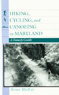 Hiking, Cycling, and Canoeing in Maryland A Family Guide