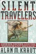 Silent Travelers Germs, Genes, and the