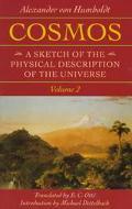 Cosmos: A Sketch of the Physical Description of the Universe, Vol. 2 - Alexander von Humbold...