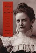 Army of Women Gender and Politics in Gilded Age Kansas