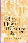 Birth of the Hospital in the Byzantine Empire