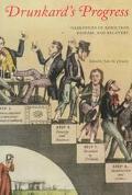 Drunkard's Progress Narratives of Addiction, Despair, and Recovery