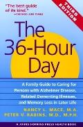36-Hour Day A Family Guide to Caring for Persons With Alzheimer Disease, Related Dementing I...