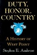Duty, Honor, Country A History of West Point