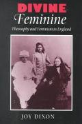 Divine Feminine Theosophy and Feminism in England