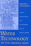 Water Technology in the Middle Ages Cities, Monasteries, and Waterworks After the Roman Empire