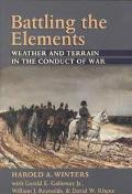 Battling the Elements Weather and Terrain in the Conduct of War