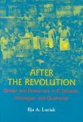 After the Revolution Gender and Democracy in El Salvador, Nicaragua, and Guatemala