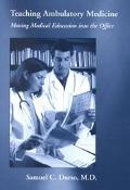 Teaching Ambulatory Medicine Moving Medical Education into the Office
