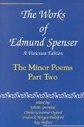 Works of Edmund Spenser The Minor Poems