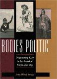 Bodies Politic: Negotiating Race in the American North, 1730-1830 (Early America: History, C...