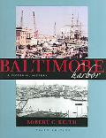 Baltimore Harbor A Pictorial History