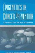 Epigenetics in Cancer Prevention Early Detection and Risk Assessment