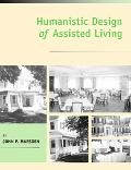 Humanistic Design of Assisted Living