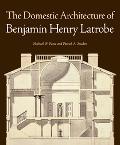 Domestic Architecture of Benjamin Henry Latrobe