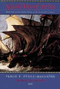 Spain's Men of the Sea Daily Life on the Indies Fleets in the Sixteenth Century