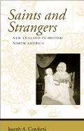 Saints And Strangers New England in British North America