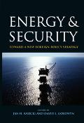 Energy And Security Toward A New Foreign Policy Strategy