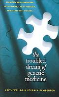 Troubled Dream of Genetic Medicine Ethnicity And Innovation in Tay-sachs, Cystic Fibrosis, A...