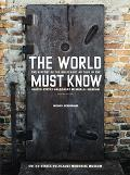The World Must Know: The History of the Holocaust as Told in the United States Holocaust Mem...