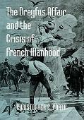 Dreyfus Affair And the Crisis of French Manhood