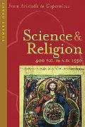 Science And Religion, 400 B.c. to A.d. 1550 From Aristotle to Copernicus