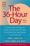 The 36-Hour Day: A Family Guide to Caring for People with Alzheimer Disease, Other Dementias...