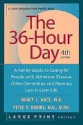 36-hour Day A Family Guide to Caring for People With Alzheimer Disease, Other Dementias, And...