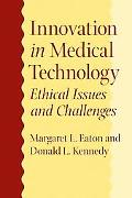 Innovation in Medical Technology Ethical Issues And Challenges