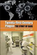 Twenty-first Century Plague The Story of Sars
