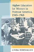 Higher Education for Women in Postwar America, 1945-1965