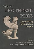The Theban Plays: Oedipus the King, Oedipus at Colonus, Antigone