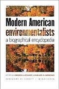 Modern American Environmentalists: A Biographical Encyclopedia