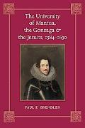 The University of Mantua, the Gonzaga, and the Jesuits, 1584--1630